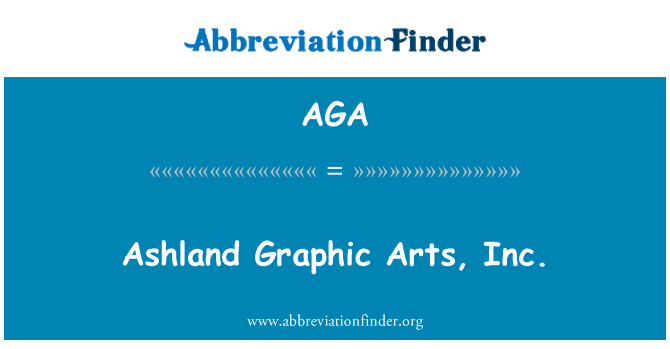 AGA: Ashland Graphic Arts, Inc.