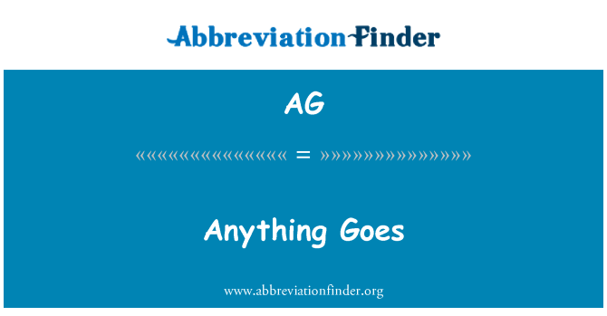 AG: Anything Goes