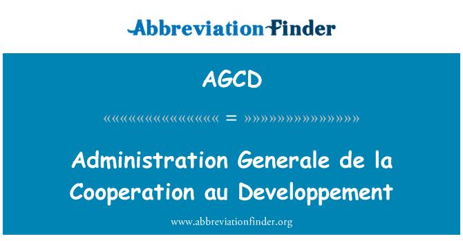 AGCD: Administration Generale de la Cooperation au Developpement
