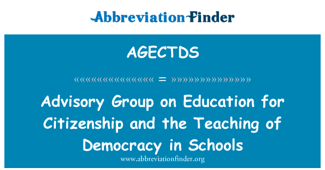 AGECTDS: Advisory Group on Education for Citizenship and the Teaching of Democracy in Schools