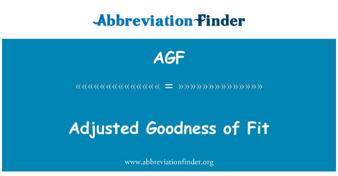 AGF: Adjusted Goodness of Fit