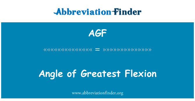 AGF: Angle of Greatest Flexion