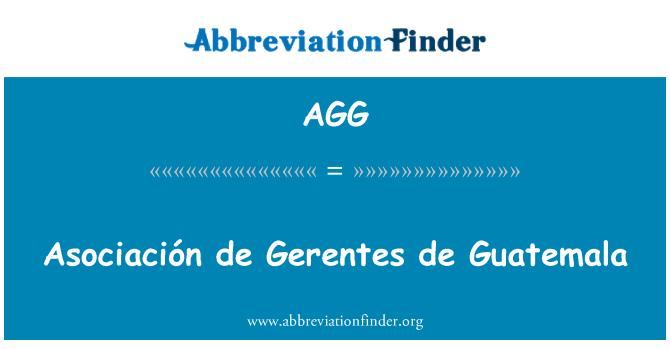 AGG: Asociación de Gerentes de Guatemala