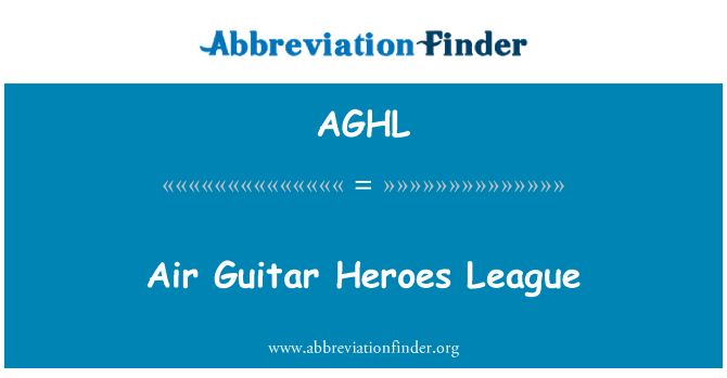 AGHL: Air Guitar Heroes League