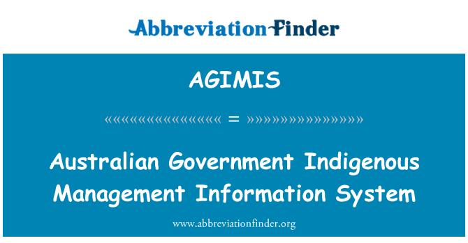 AGIMIS: Australian Government Indigenous Management Information System