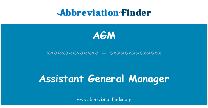 AGM: Assistant General Manager