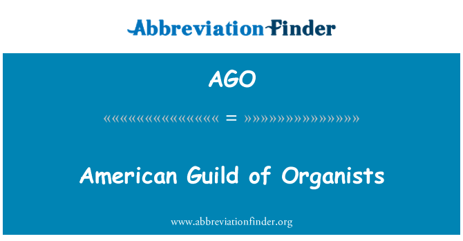 AGO: American Guild of Organists
