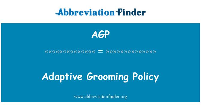 AGP: Adaptive Grooming Policy