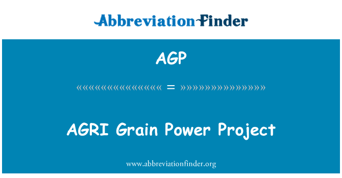 AGP: AGRI Grain Power Project
