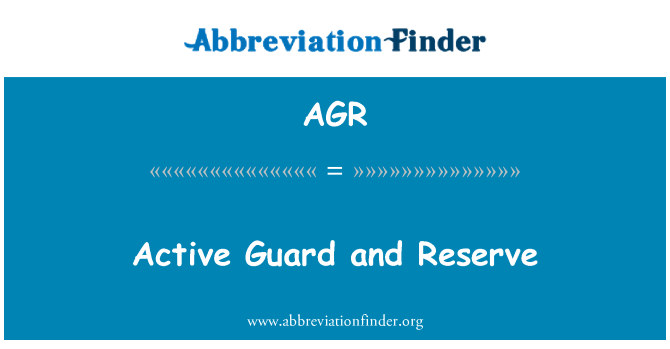 AGR: Active Guard and Reserve