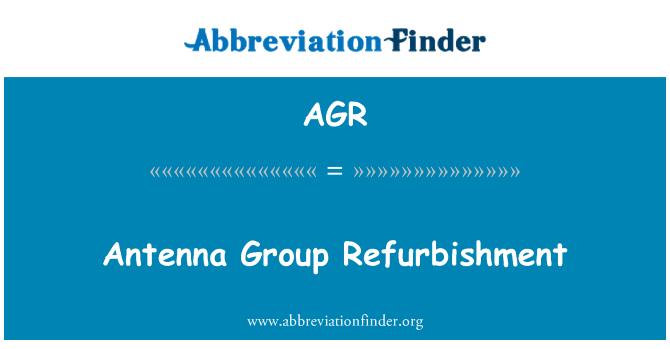 AGR: Antenna Group Refurbishment