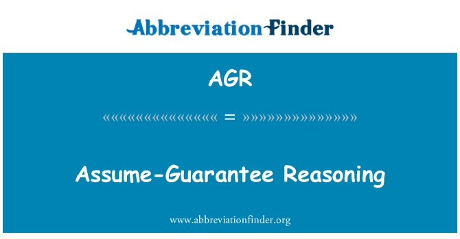 AGR: Assume-Guarantee Reasoning