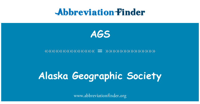 AGS: Alaska Geographic Society