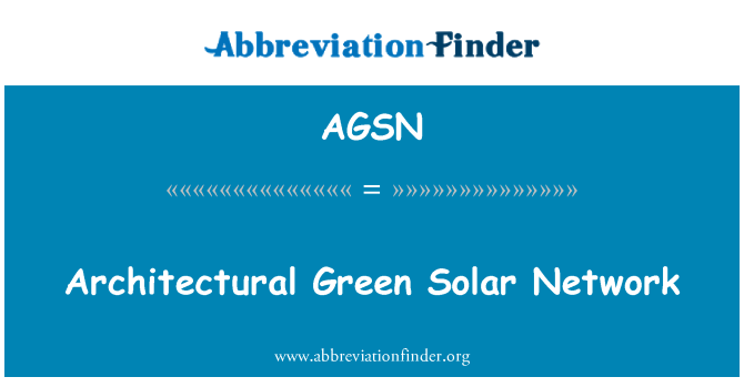AGSN: Architectural Green Solar Network