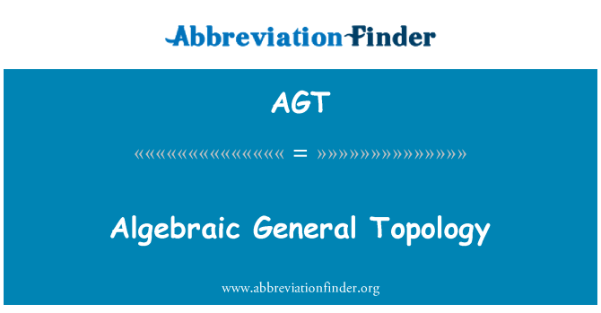 AGT: Algebraic General Topology