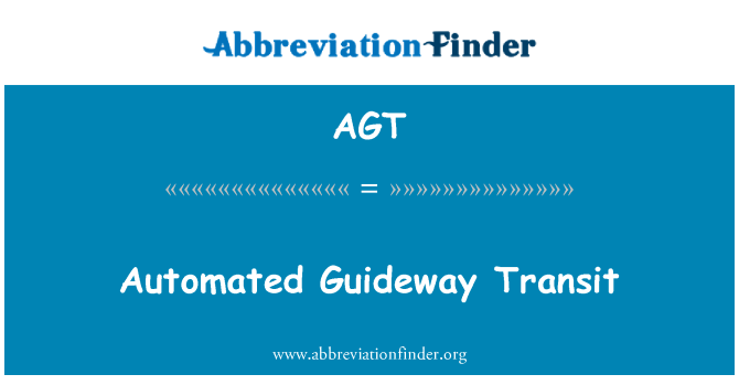 AGT: Automated Guideway Transit