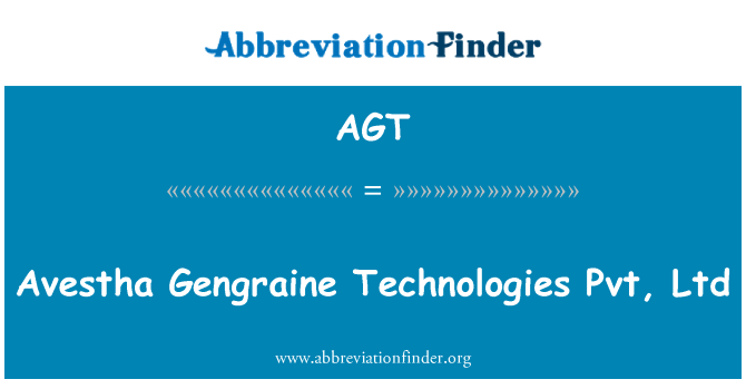 AGT: Avestha Gengraine Technologies Pvt, Ltd