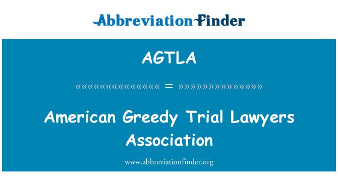 AGTLA: American Greedy Trial Lawyers Association
