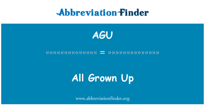AGU: All Grown Up