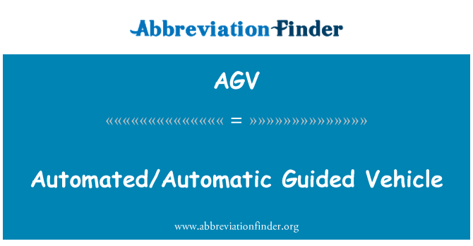 AGV: Automated/Automatic Guided Vehicle