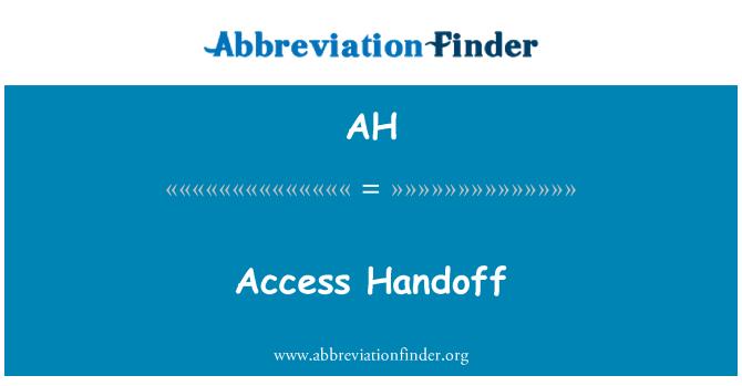AH: Access Handoff