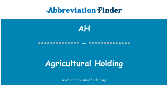 AH: Agricultural Holding