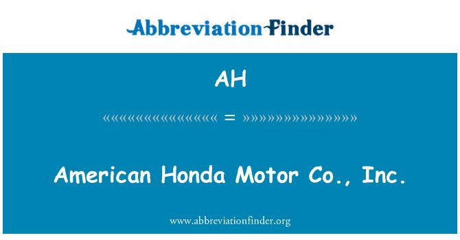 AH: American Honda Motor Co., Inc.