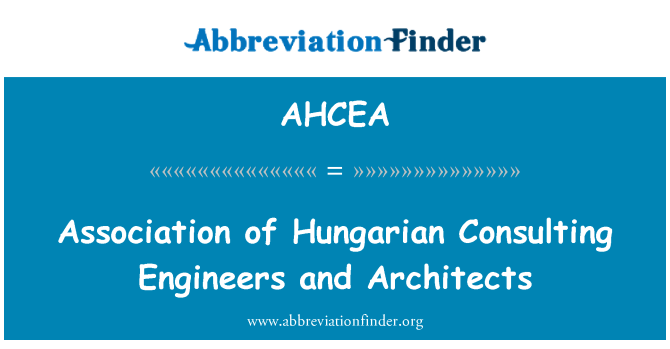 AHCEA: Association of Hungarian Consulting Engineers and Architects