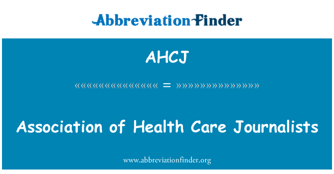 AHCJ: Association of Health Care Journalists