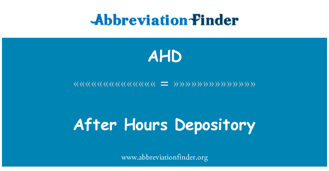 AHD: After Hours Depository