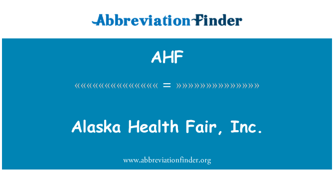 AHF: Alaska Health Fair, Inc.