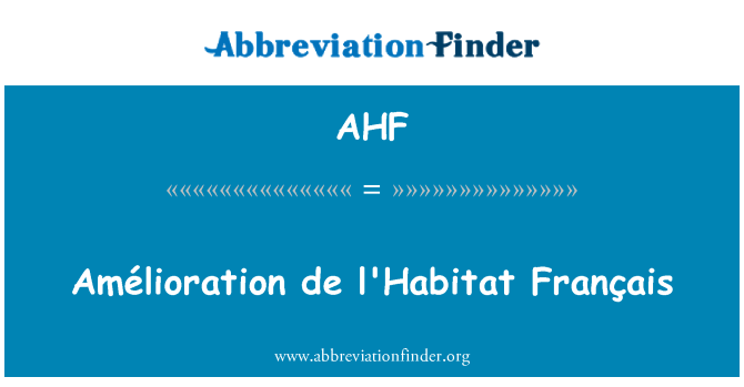AHF: Amélioration de l'Habitat Français