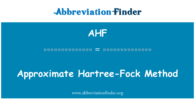 AHF: Approximate Hartree-Fock Method