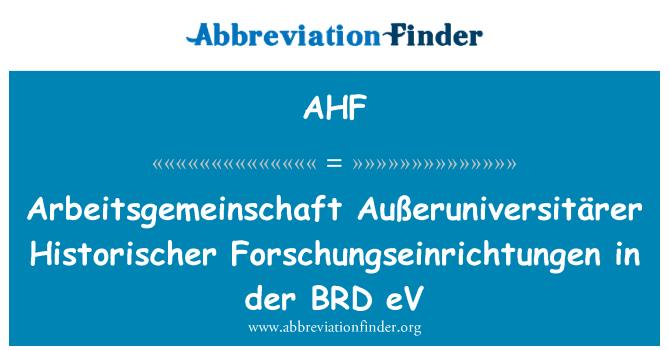 AHF: Arbeitsgemeinschaft Außeruniversitärer Historischer Forschungseinrichtungen in der BRD eV