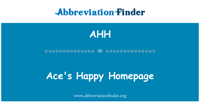 AHH: Ace's Happy Homepage
