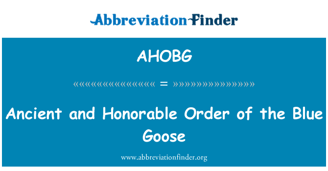 AHOBG: Ancient and Honorable Order of the Blue Goose