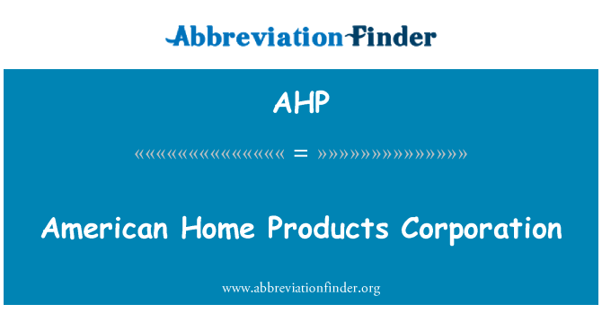 AHP: American Home Products Corporation