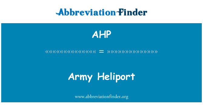 AHP: Army Heliport