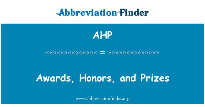 AHP: Ödül, onur ve ödüller