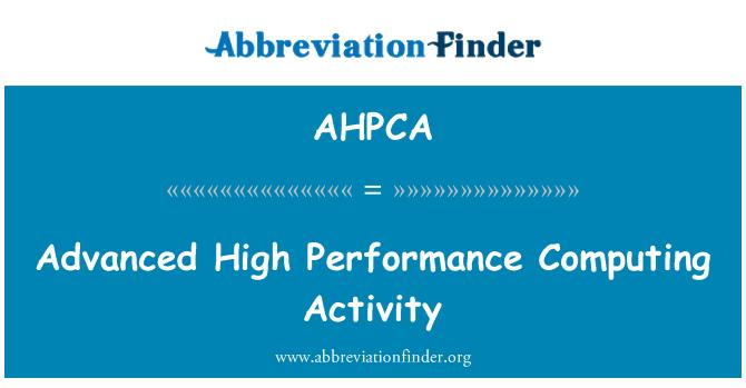 AHPCA: Advanced High Performance Computing Activity