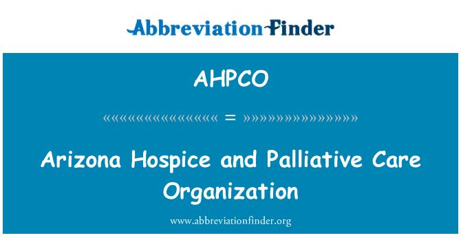 AHPCO: Arizona Hospice and Palliative Care Organization