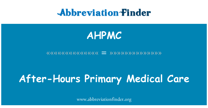 AHPMC: After-Hours Primary Medical Care