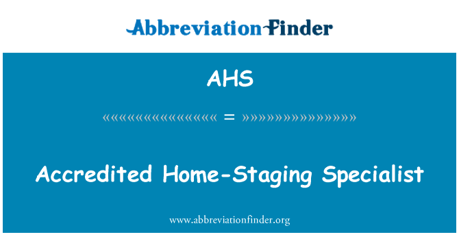AHS: Accredited Home-Staging Specialist