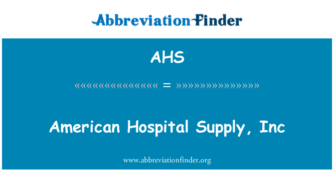 AHS: American Hospital Supply, Inc