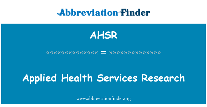 AHSR: Applied Health Services Research