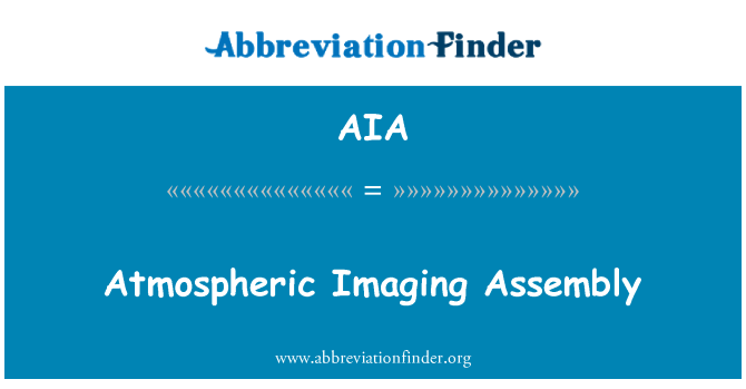 AIA: Atmospheric Imaging Assembly