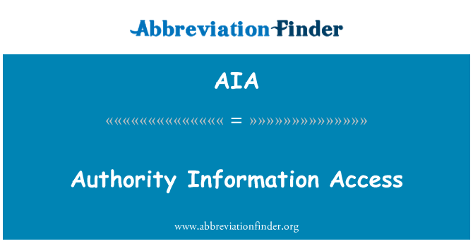 AIA: Authority Information Access