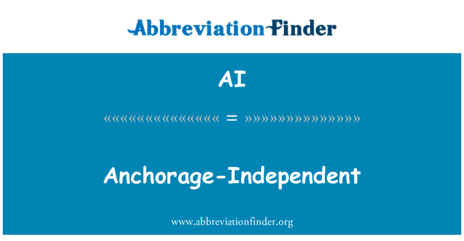 AI: Anchorage-Independent