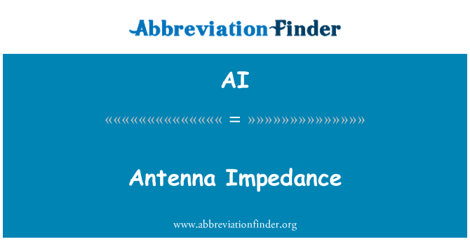 AI: Antenna Impedance