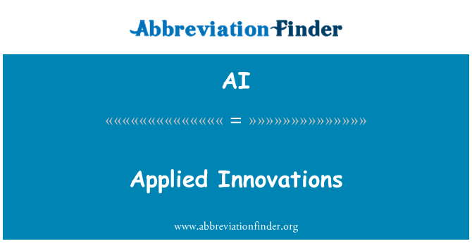 AI: Applied Innovations